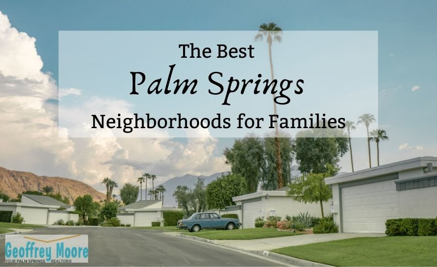 The best Palm Springs neighborhoods for families